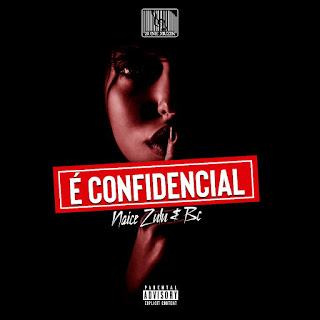 Naice Zulu & BC - É confidencial (Álbum) download musik, download news sons, Download, Descarregar , Baixar mp3, Baixar músicas, Baixar mp3, Novas Músicas 2018, 2019