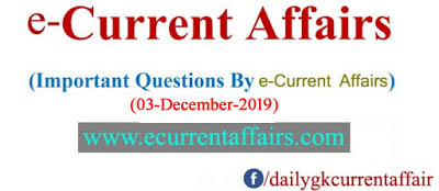 03 -December-2019 : Current Affairs By e-Current Affairs