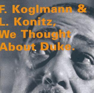 Franz Koglmann, Lee Konitz, We Thought About Duke