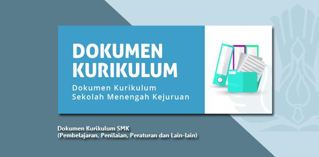 Dokumen Kurikulum SMK (Pembelajaran, Penilaian, Peraturan dan Lain-lain)
