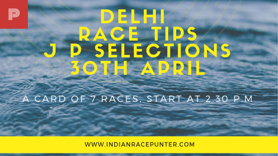 Today's India Race Tips 30th April, Inida Race Com, Indiaracecom
