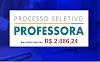 Seleção aberta para Professora de Educação Infantil. Salário de R$2.886,24