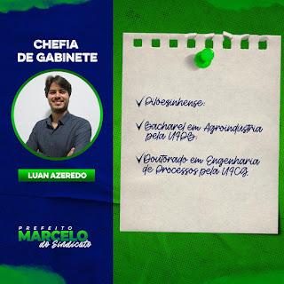 O prefeito eleito e diplomado da cidade de Pilõezinhos PB, Marcelo Matias anuncia Luan Azeredo para chefia de gabinete.