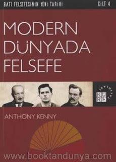 Anthony Kenny - Batı Felsefesinin Yeni Tarihi 4 - Modern Dünyada Felsefe
