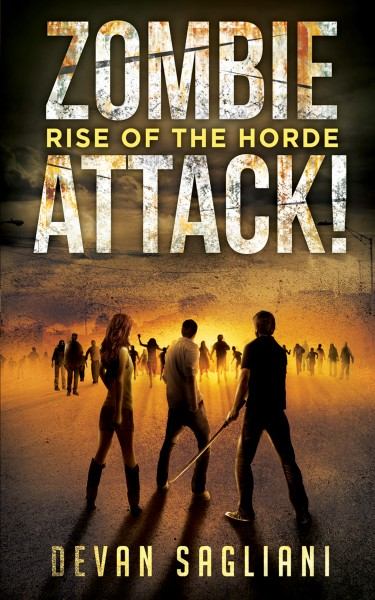 Zombie Attack! Rise of the Horde by Devan Sagliani