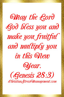 New Year Blessings from the Bible: May the Lord God bless you and make you fruitful and multiply you in this New Year. (Genesis 28:3)