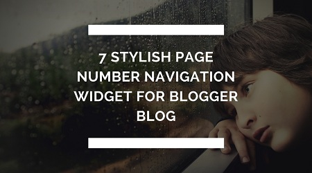 7 Stylish Page Number Navigation Widget For Blogger Blog