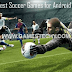 18 Best Online and Offline Soccer Games For Android