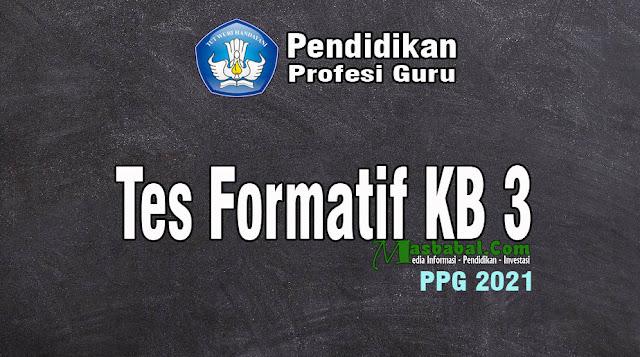 Pembahasan Soal Tes Formatif KB 3. Kunci Jawaban Tes Formatif KB 3. Kunci Jawaban Tes Formatif PPG 2021. Kumpulan Soal Tes Formatif. Tes Formatif KB 3