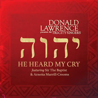 """He Heard My Cry"" by Donald Lawrence and The Tri-City"
