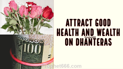 Attract Good Health and Wealth on Dhanteras in Diwali