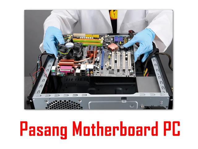Cara Memasang Motherboard ke Casing Komputer