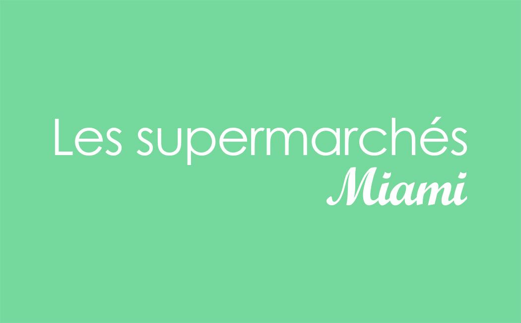 Les supermarchés à Miami
