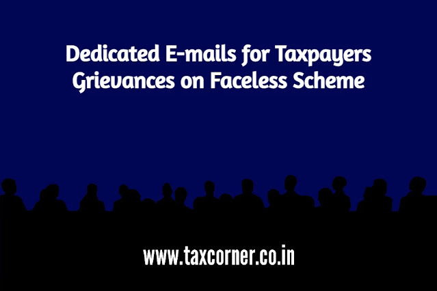 dedicated-e-mails-for-taxpayers-grievances-on-faceless-scheme