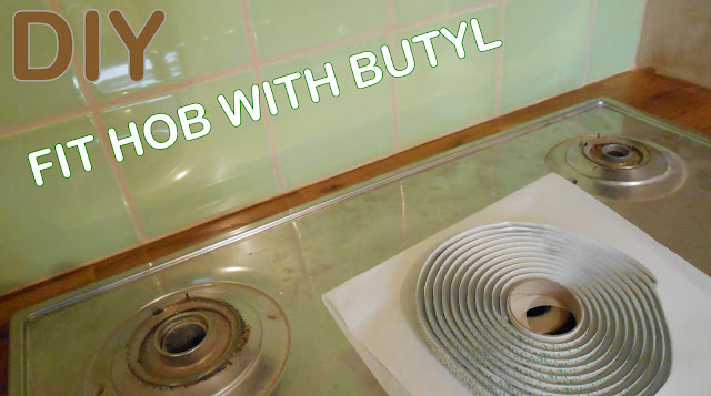 Fitting a Hob with Butyl