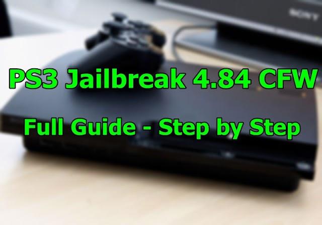 PS3 Jailbreak (CFW) 4.84 - Download PlayStation 4.84 Jailbreak (USB)