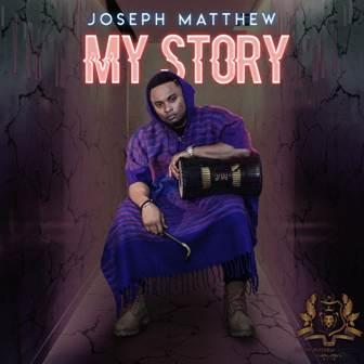 Joseph Matthew - ''My Story'' (+Video)