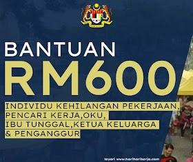 Bantuan RM600 Buat Golongan Individu Kehilangan Pekerjaan, Pencari Kerja,OKU, Ibu Tunggal, Ketua Keluarga  & Penganggur.