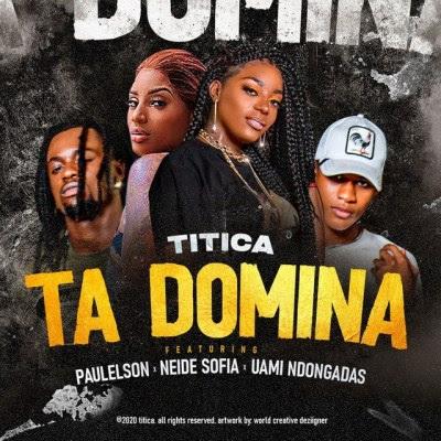 Já se encontra disponível para download a mais nova faixa musical de Titica Feat. Paulelson , Neide Sofia & Uami Ndongadas que tem como titulo  Ta Domina, musica extraída do género Afro House, faça o seu download logo a baixo.