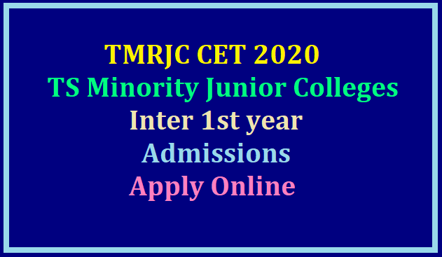 TMRJC CET 2020 for TS Minority Junior Colleges Inter 1st year Admissions-Apply Online /2020/03/tmrjc-cet-2020-for-ts-minority-junior-colleges-inter-1st-year-admissions-apply-online-at-tmreis.telangana.gov.in.html