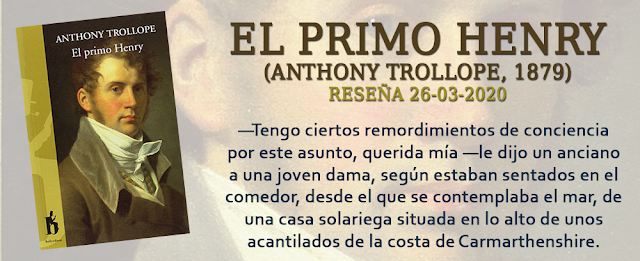 https://inquilinasnetherfield.blogspot.com/2020/03/resena-by-mh-el-primo-henry-anthony-trollope.html