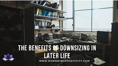 The Benefits Of Downsizing In Later Life