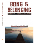 BEING & BELONGING: By Dr. Marcus de Brun MD