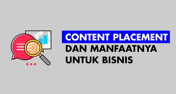Content Placement dan Manfaatnya Untuk Bisnis