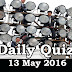 Daily Current Affairs Quiz - 13 May 2016