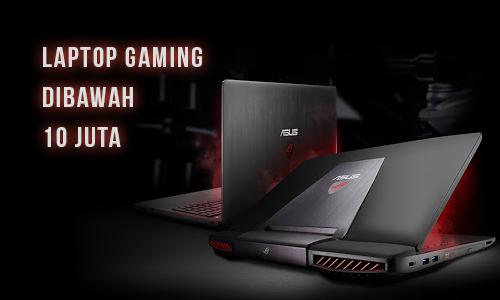 10 Laptop Gaming Terbaik Harga dibawah 10 Juta, 2017