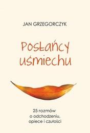 http://lubimyczytac.pl/ksiazka/4863454/poslancy-usmiechu---25-rozmow-o-odchodzeniu-opiece-i-czulosci