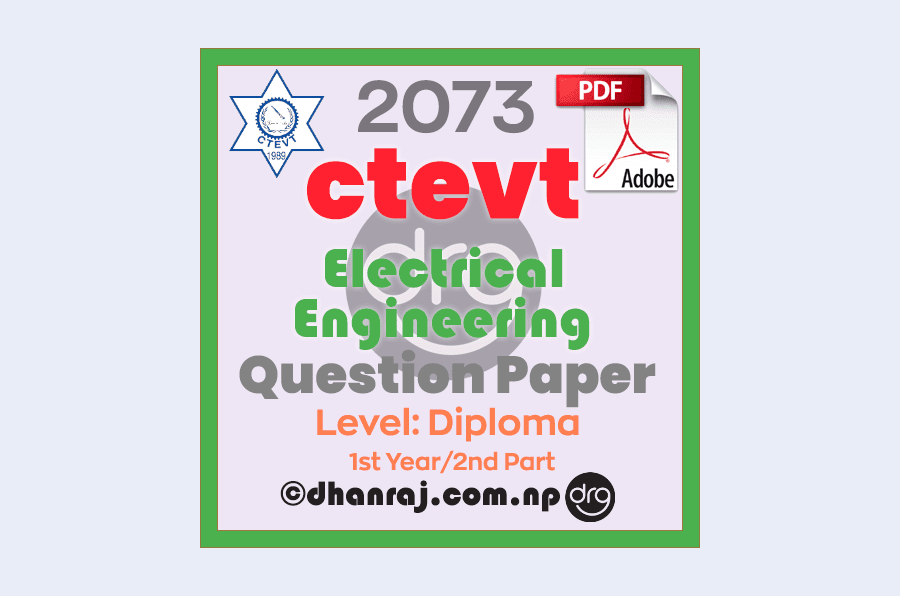 Electrical-Engineering-Question-Paper-2073-CTEVT-Diploma-1st-Year-2nd-Part