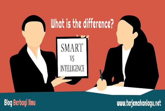 Beda intelligence dan smart dalam bahasa inggris