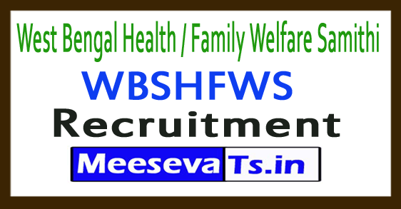 West Bengal Health / Family Welfare Samithi WBSHFWS Recruitment