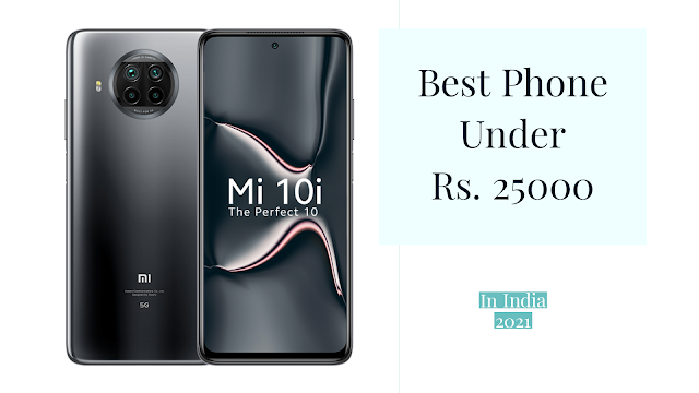 Best Phone Under 25000 in India 2021
