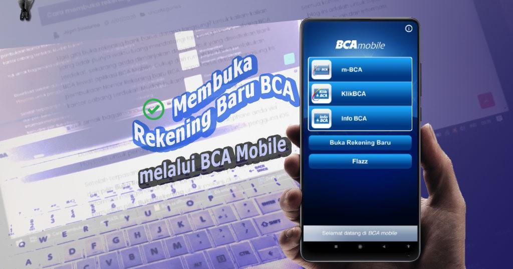 Cara Buka Baru Rekening Bca Via Smartphone