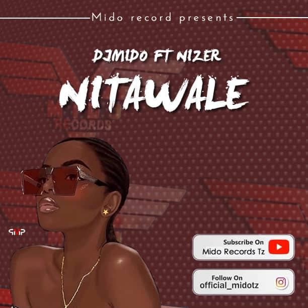 DJ Mido Ft Nizer - Nitawale