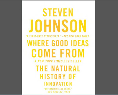 Where Good Ideas Come From - The Natural History of Innovation by Steven Johnson Download eBook in PDF