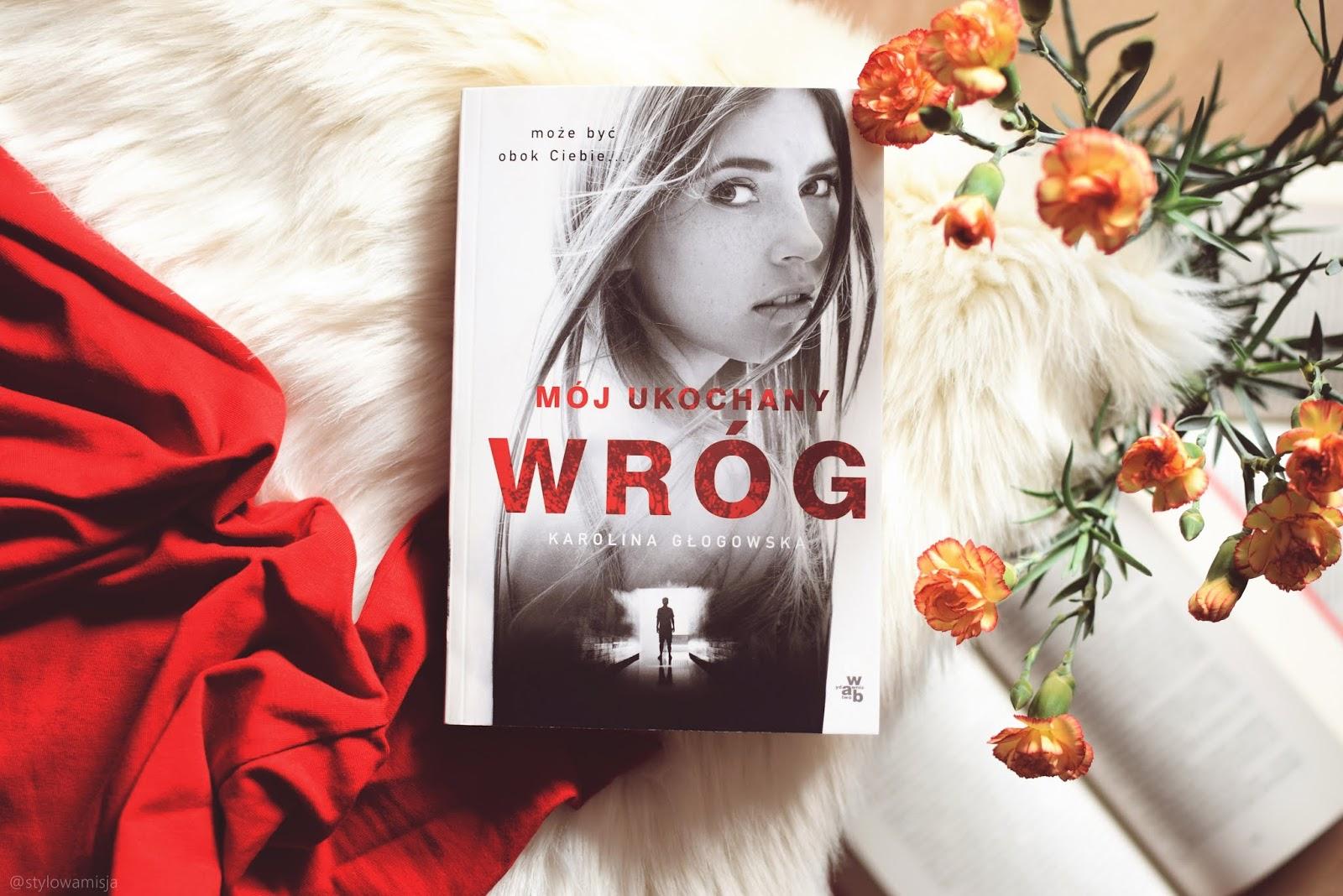 KarolinaGłogowska, kryminał, MójUkochanyWróg, opowiadanie, przedpremierowo, recenzja, sensacja, stalker, thriller, toksycznamiłość, WydawnictwoWab,