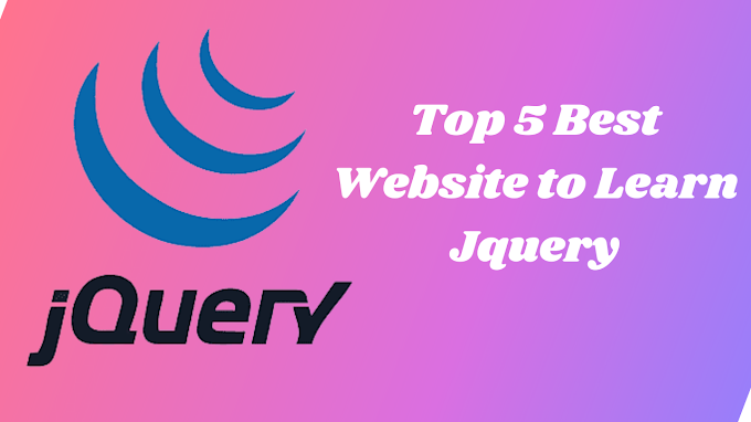 Top 5 Best Website to Learn Jquery