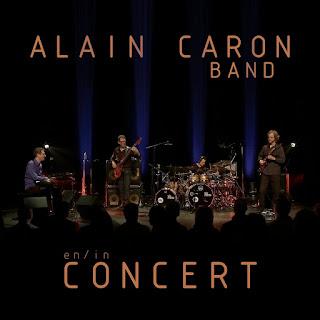 Alain Caron Band - 2015 - En in Concert