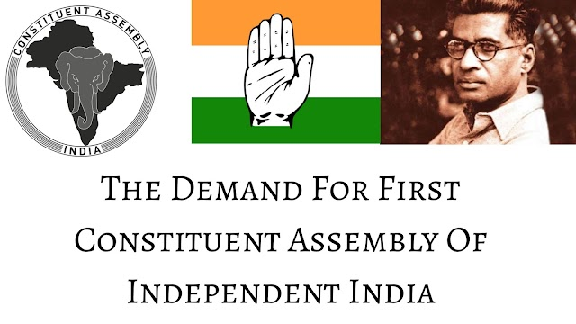 Demand For Constituent Assembly | First Constituent Assembly of India | Indian Polity