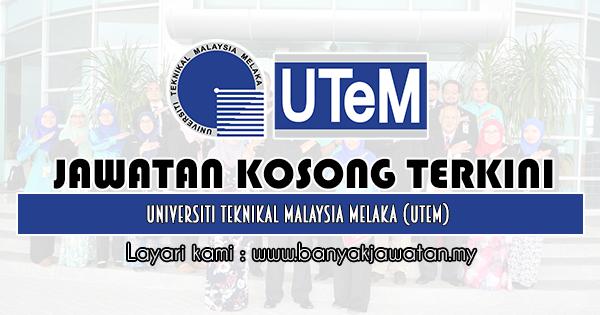 Jawatan Kosong 2019 di Universiti Teknikal Malaysia Melaka (UTeM)