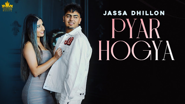 Song  :  PYAR HOGYA Song Lyrics  Singer  :  Jassa Dhillon Lyrics  :  Jassa Dhillon Music  :  Gur Sidhu Director  :  Punnu Garcha