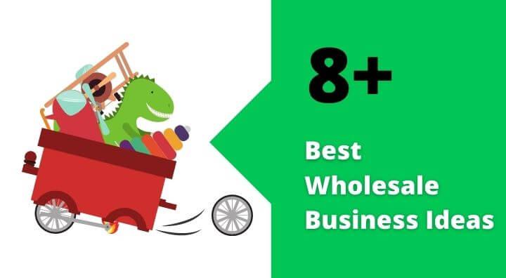 Most profitable wholesale business ideas