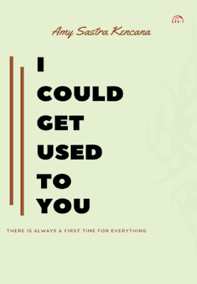 I Could Get Used To You by Amy Sastra Kencana Pdf