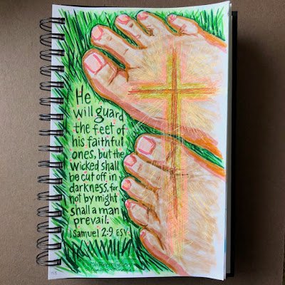 """""""He will guard the feet of his faithful ones, but the wicked shall be cut off in darkness, for not by might shall a man prevail."""" 1 Samuel 2:9 ESV Bible verse hand lettering sketch."""