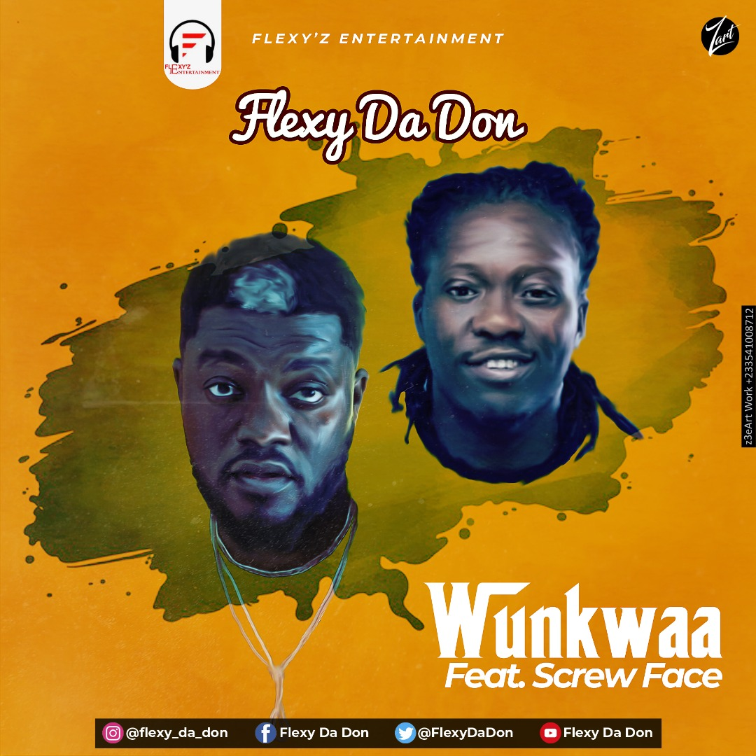 Flexy Da Don – Wunkwaa Ft. Screw Face