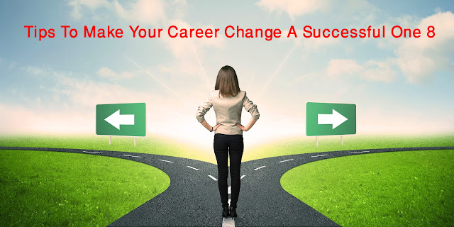 8 Tips To Make Your Career Change A Successful One,career change,how to make a career change into data science,career,how to make a career transition into data science?,career advice,career change in your 30s,how to make a resume,how to transition your career into data science,how to change careers,reasons to consider career change,how to start a music career from nothing,how to change careers at 50,career change accountant