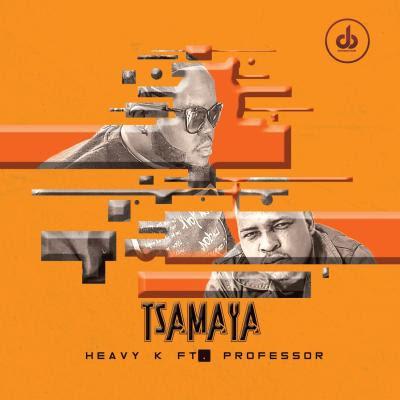 Baixar Musica: Heavy K - Tsamaya (feat. Professor)
